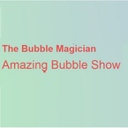The Bubble Magician Amazing Bubble Show - Northampton, Northamptonshire, United Kingdom