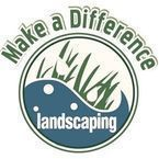 Make A Difference Landscaping LLC - Lee, NH, USA